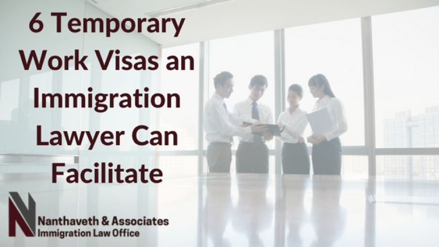 6 Temporary Work Visas an Immigration Lawyer Can Facilitate