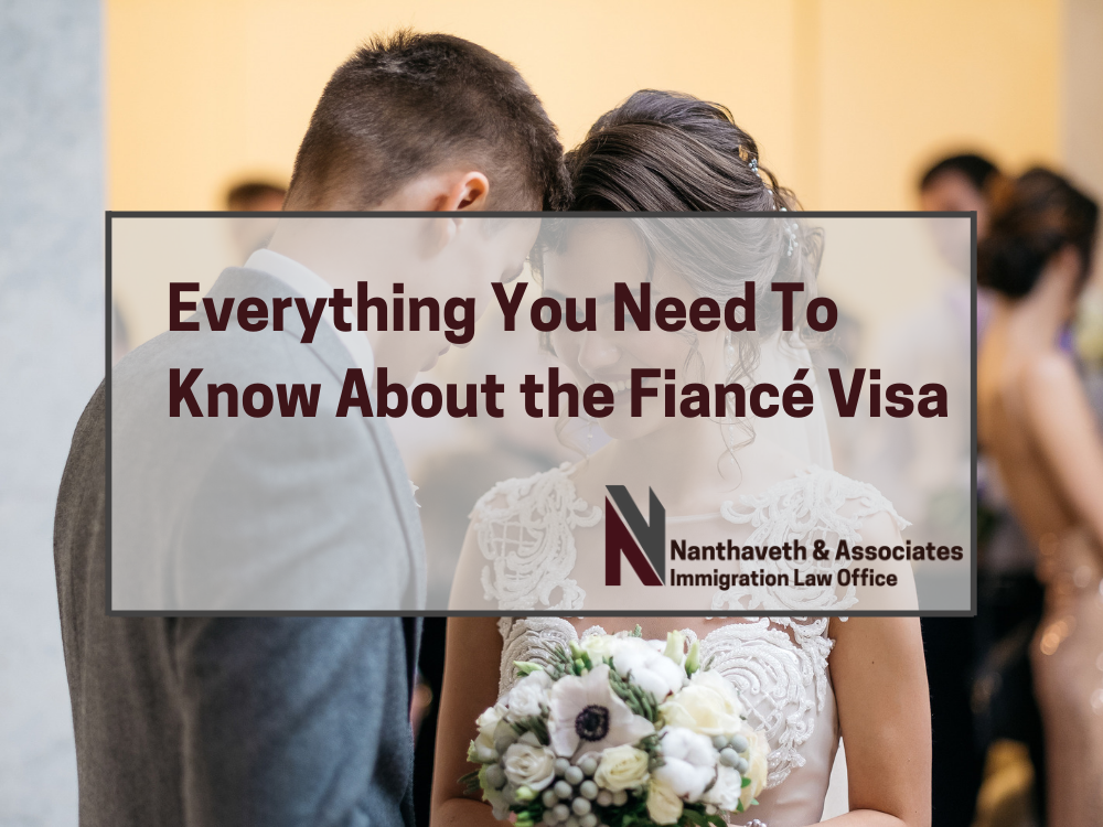 Fiancé Visa Guide - Family Immigration - Nanthaveth & Associates Banner