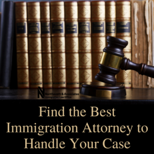 Find the Best Immigration Attorney to Handle Your Case