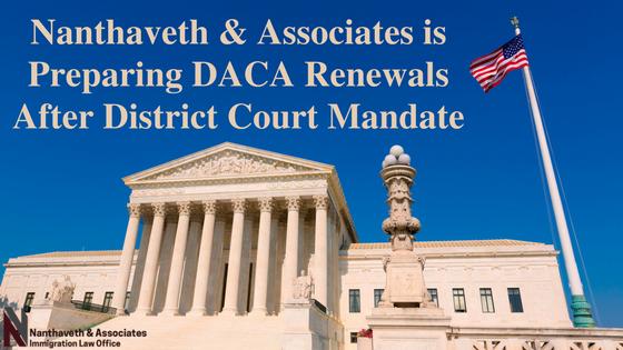 Nanthaveth & Associates is Preparing DACA Renewals After District Court Mandate